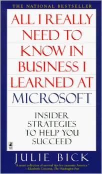 All I Really Need To Know about Business I Learned at Microsoft, Julie Weed